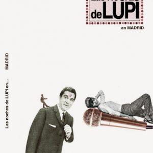 las noches de Lupi en..MADRID